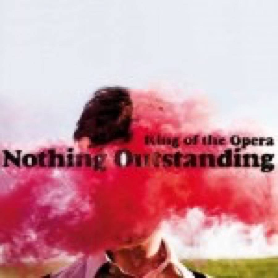 King Of The Opera – Nothing Outstanding