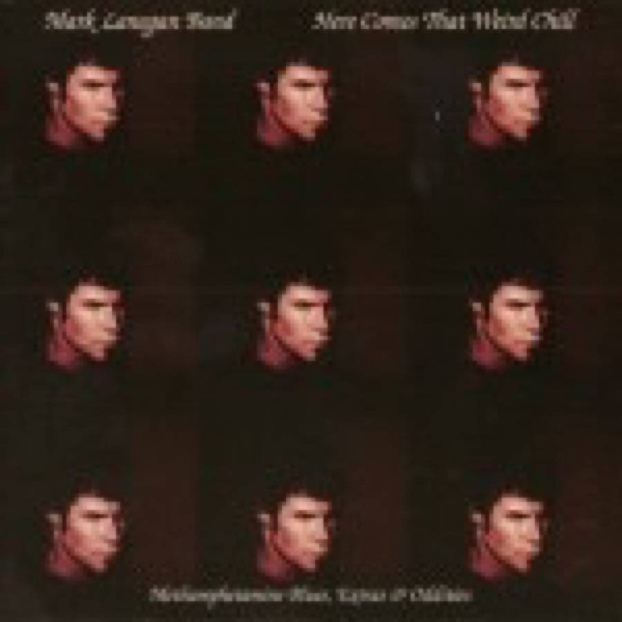 Mark Lanegan – Here Comes That Weird Chill
