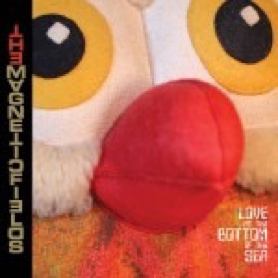 Magnetic Fields – Love At The Bottom Of The Sea