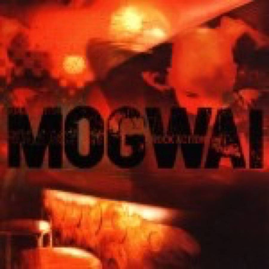 Mogwai – Rock Action
