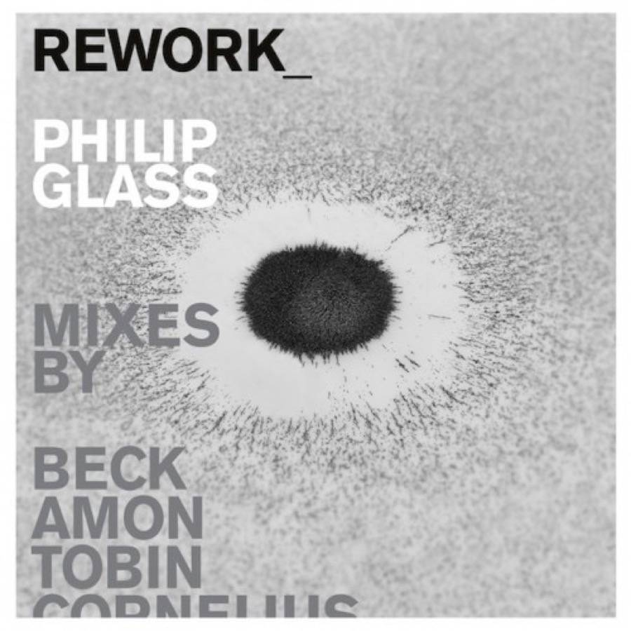 Rework: Philip Glass Remixed