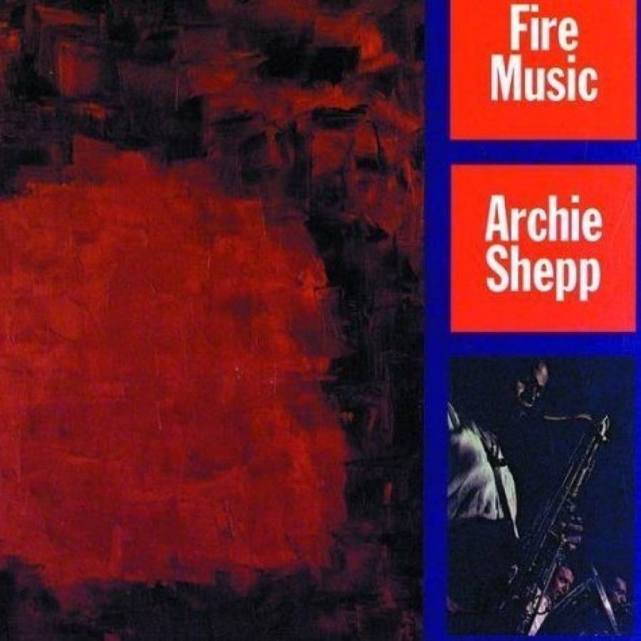 Archie Shepp Fire Music