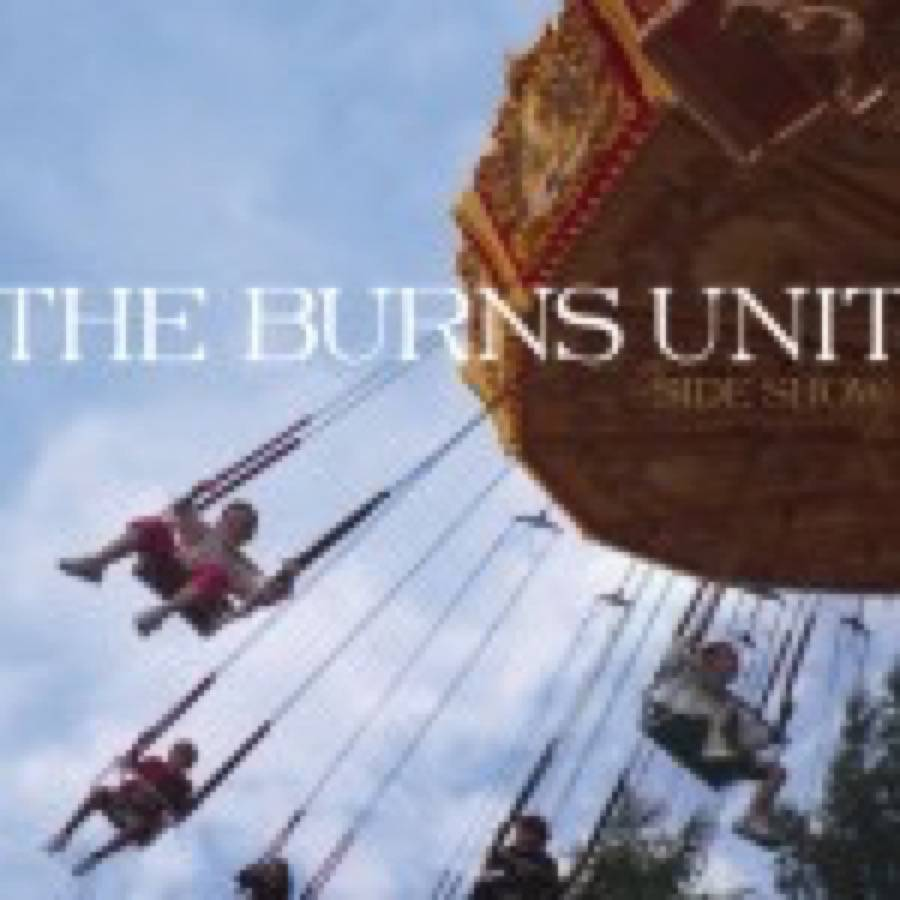 Burns Unit (The) – Side Show