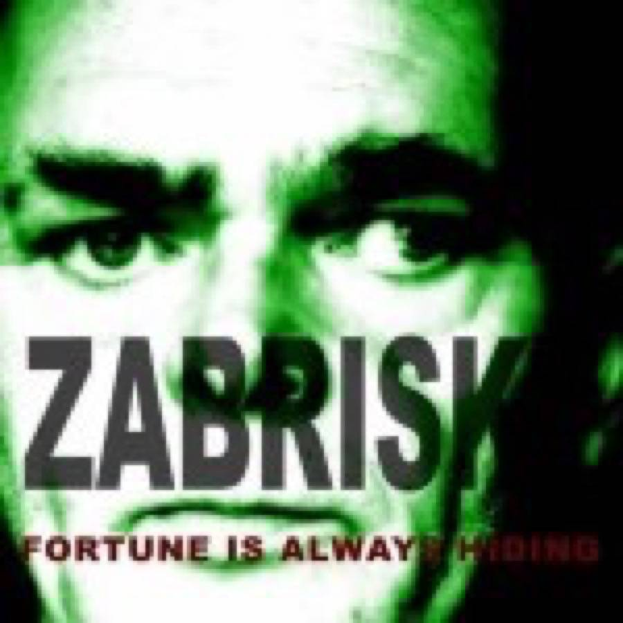 Zabrisky – Fortune Is Always Hiding