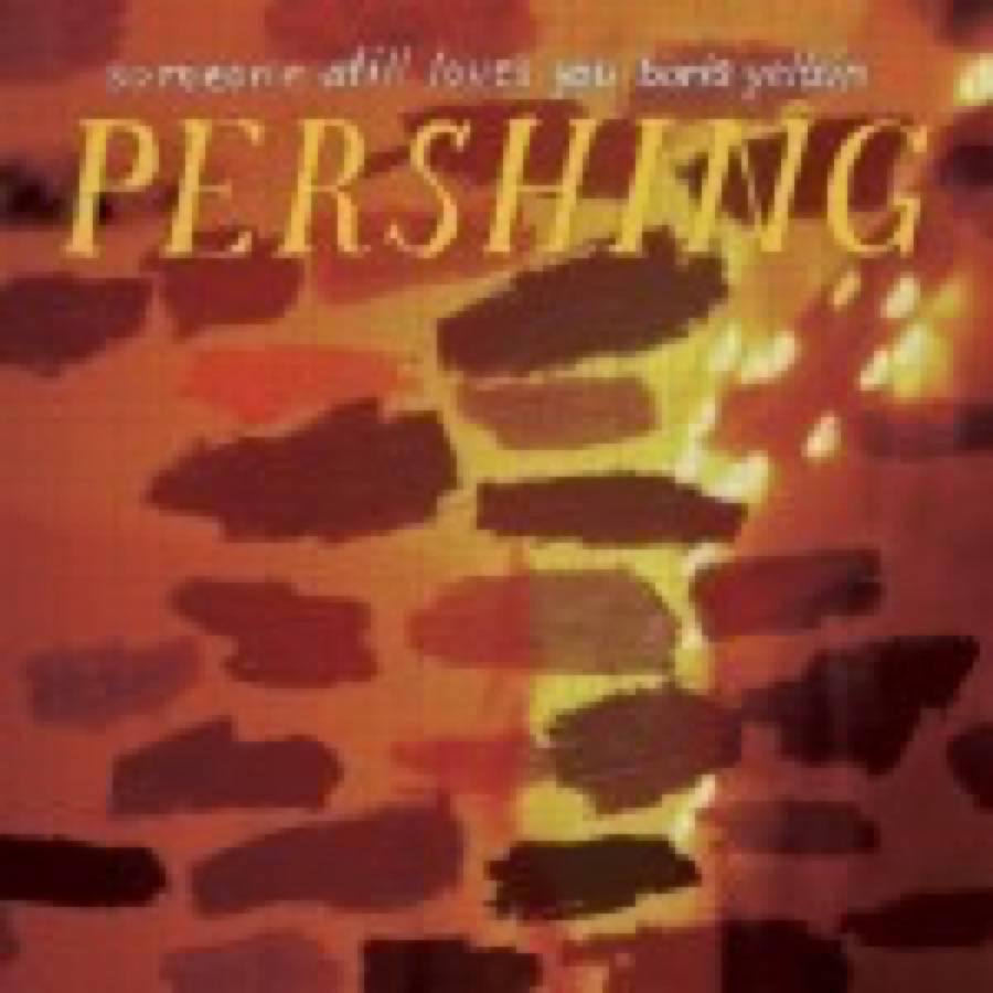 Someone Still Loves You, Boris Yeltsin – Pershing