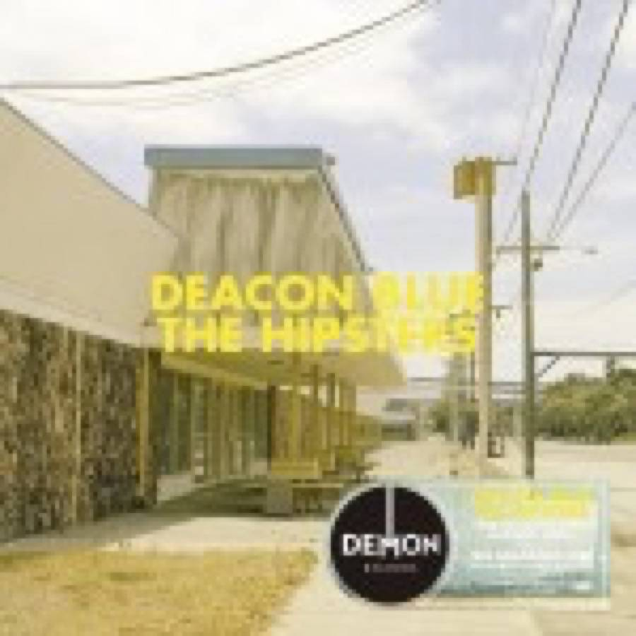 Deacon Blue – The Hipsters