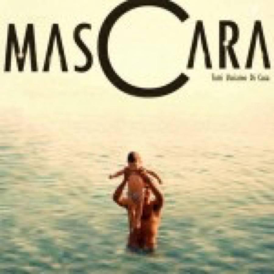 MasCara – Tutti usciamo di casa