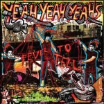 Yeah Yeah Yeahs – Fever to Tell