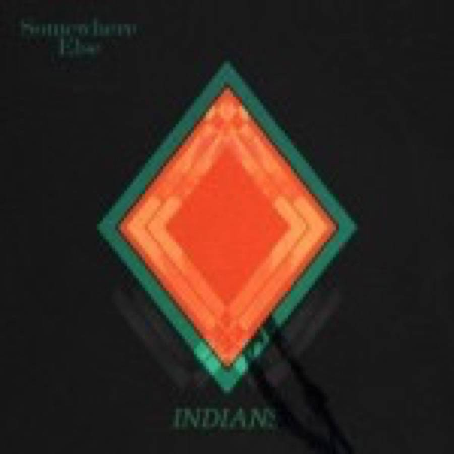 Indians – Somewhere Else