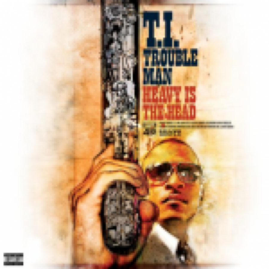 T.I. – Trouble Man: Heavy Is the Head