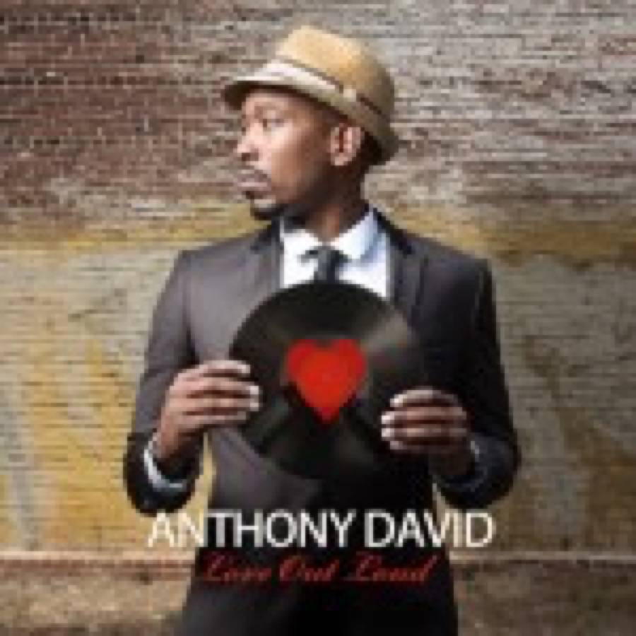 Anthony David – Love Out Loud