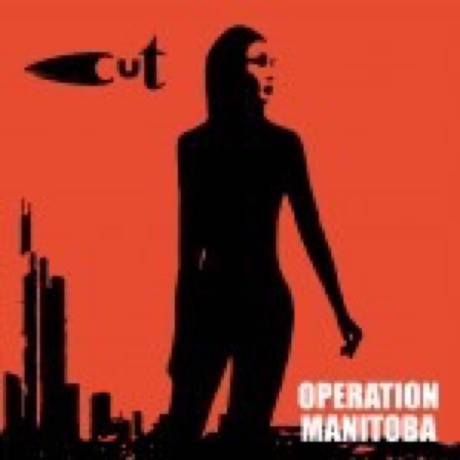 Cut – Operation Manitoba