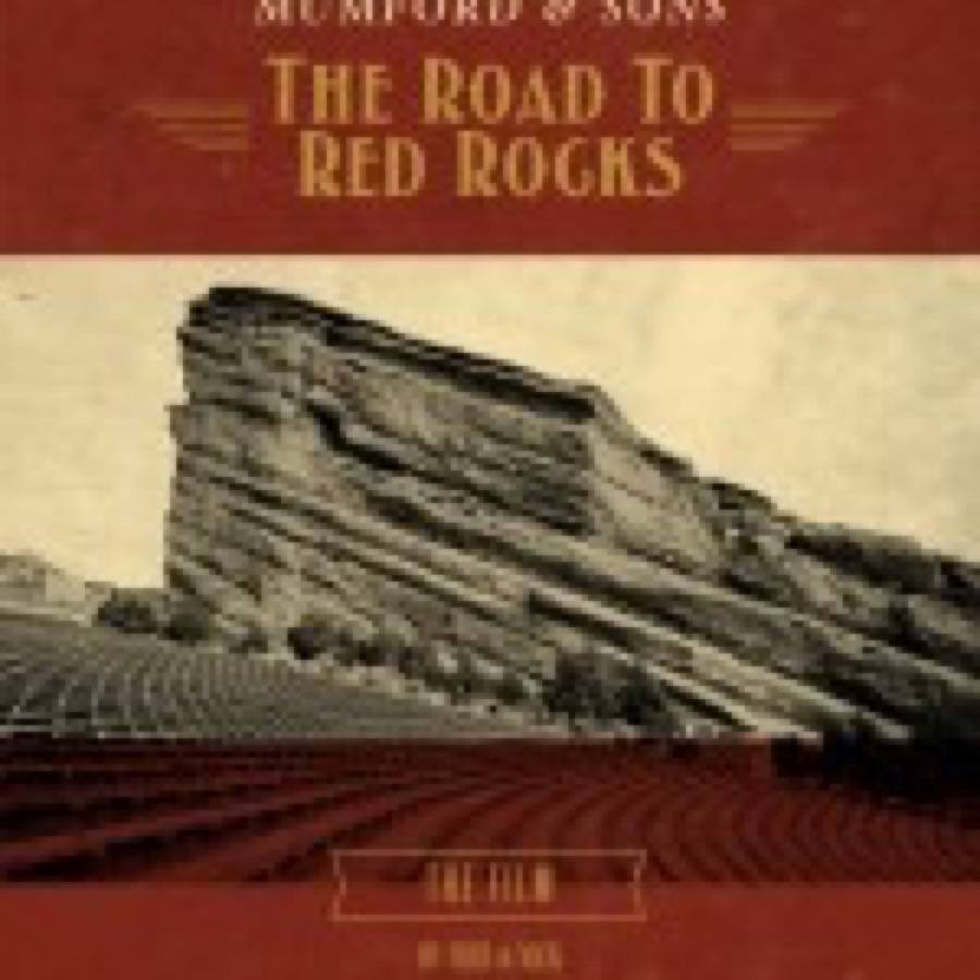 Mumford & Sons – The Road To Red Rocks
