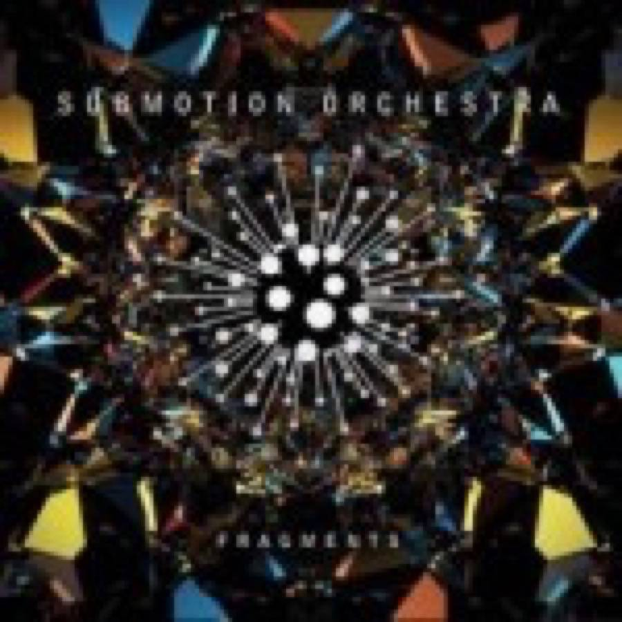 Submotion Orchestra – Fragments