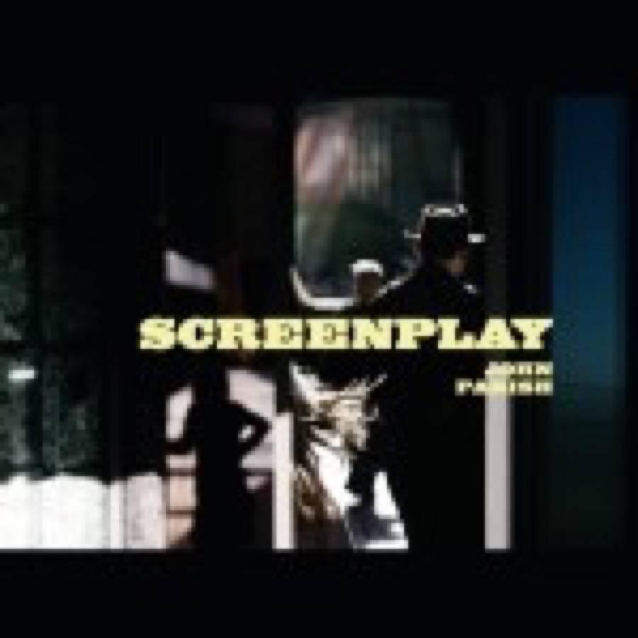 John Parish – Screenplay