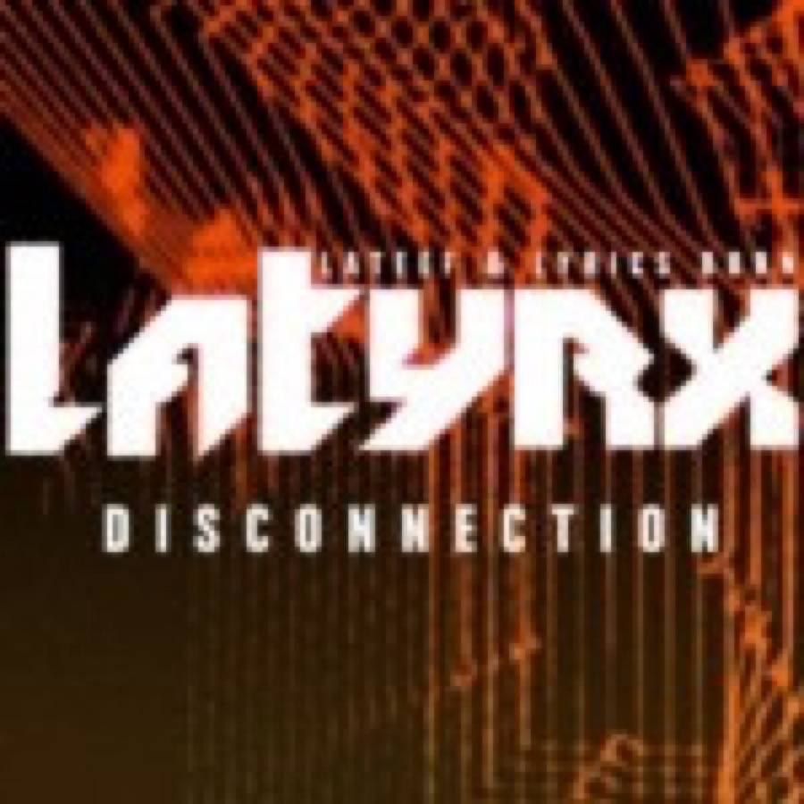 Latyrx – Disconnection