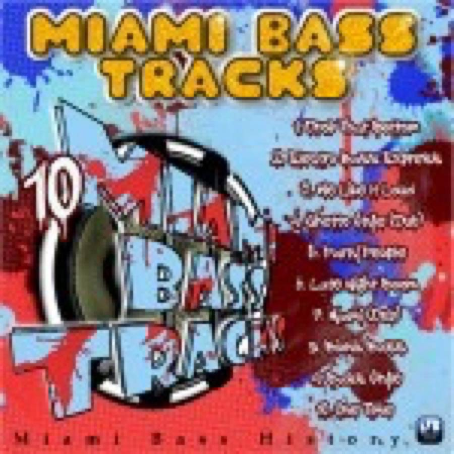 Miami Bass Tracks
