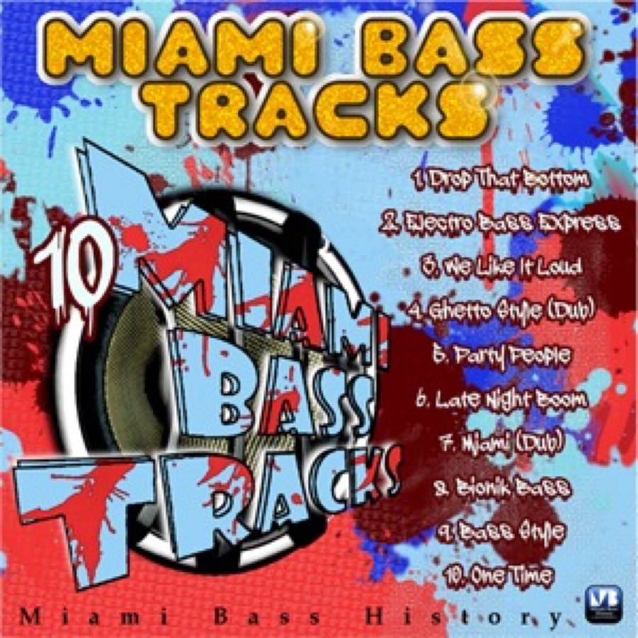 Miami Bass Tracks