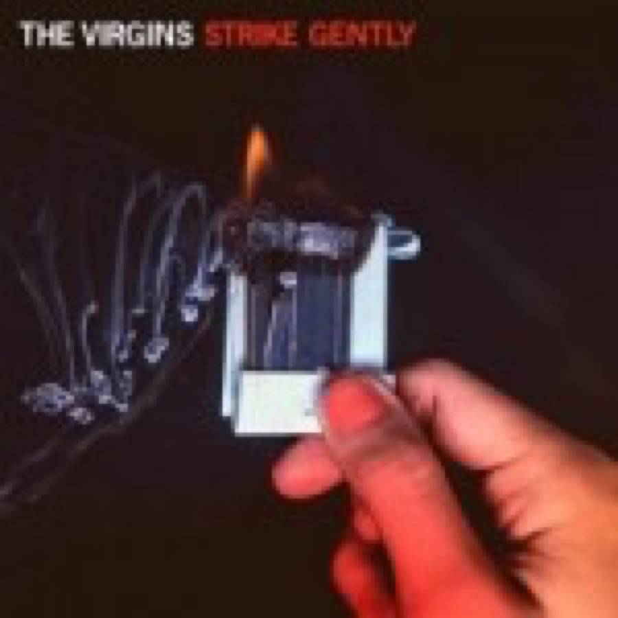 The Virgins – Strike Gently