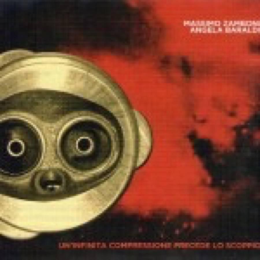 Massimo Zamboni e Angela Baraldi – Un'infinita compressione precede lo scoppio