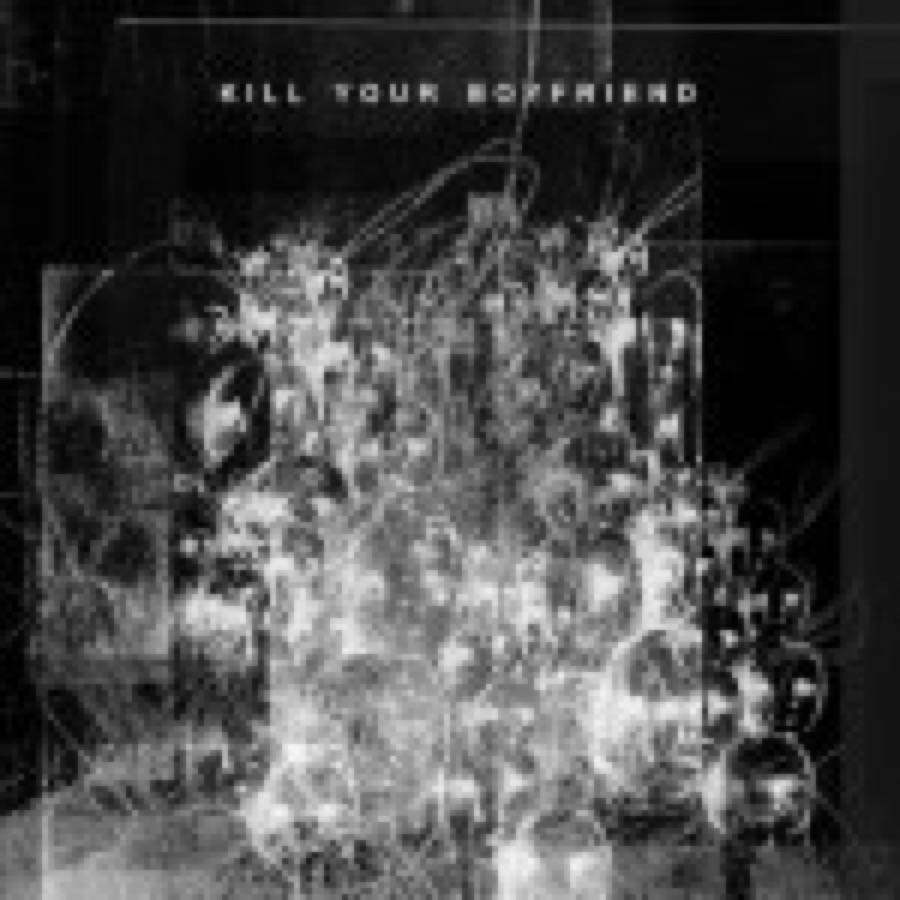 Kill Your Boyfriend – Kill Your Boyfriend