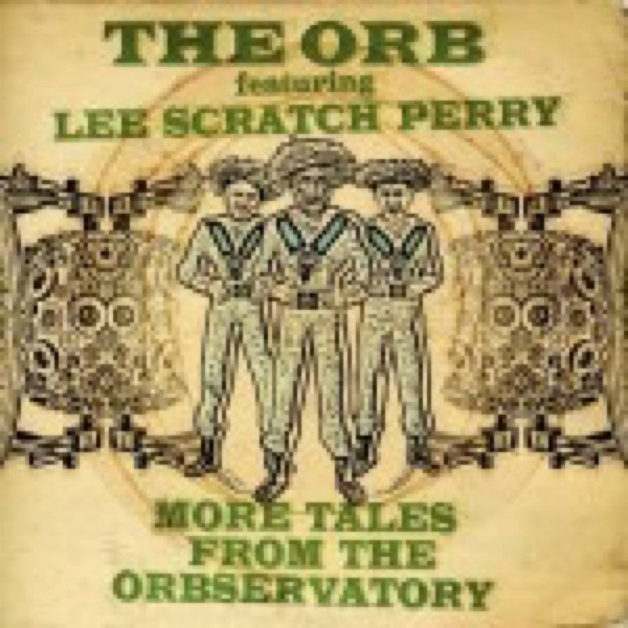 The Orb Feat. Lee Scratch Perry – More Tales From The Orbservatory