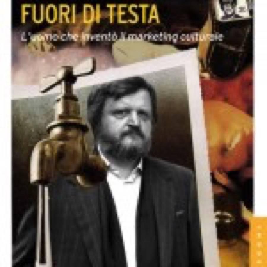 Maurizio Marino – Gianni Sassi. Fuori di testa