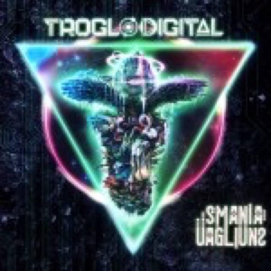 Smania Uagliuns – Troglodigital
