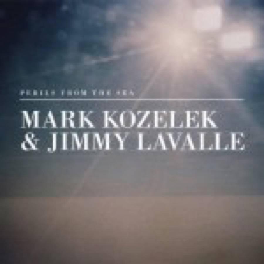 Jimmy Lavalle & Mark Kozelek – Perils From The Sea