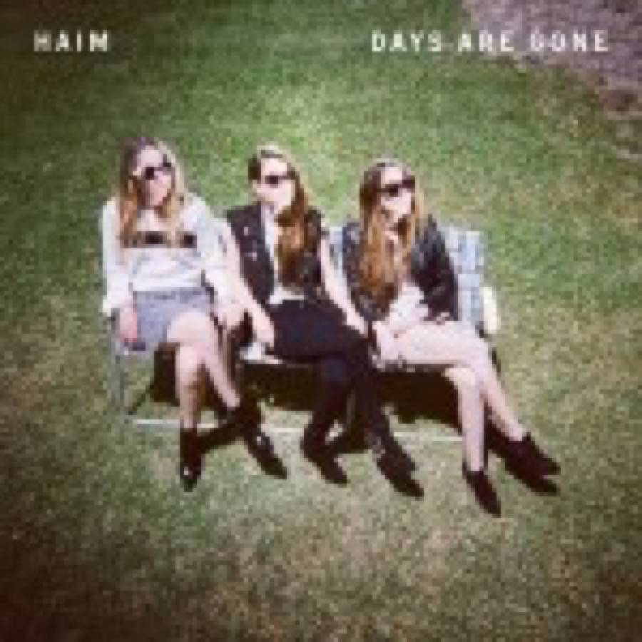 Haim – Days Are Gone