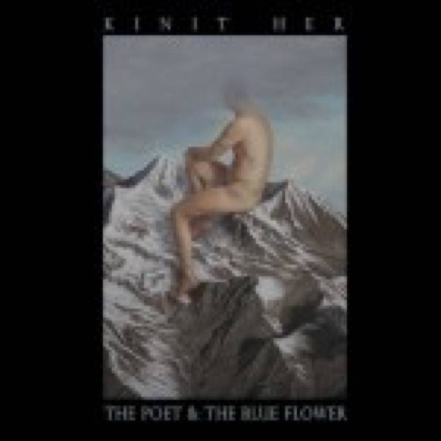Kinit Her – The Poet & the Blue Flower