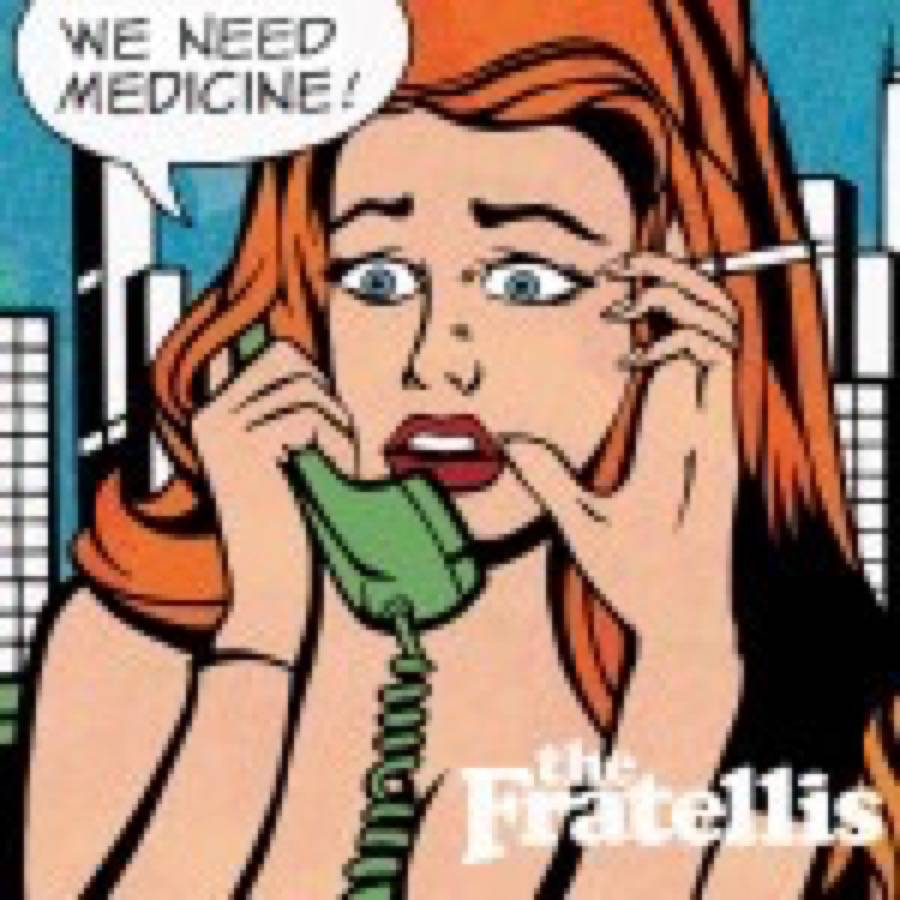 The Fratellis – We Need Medicine