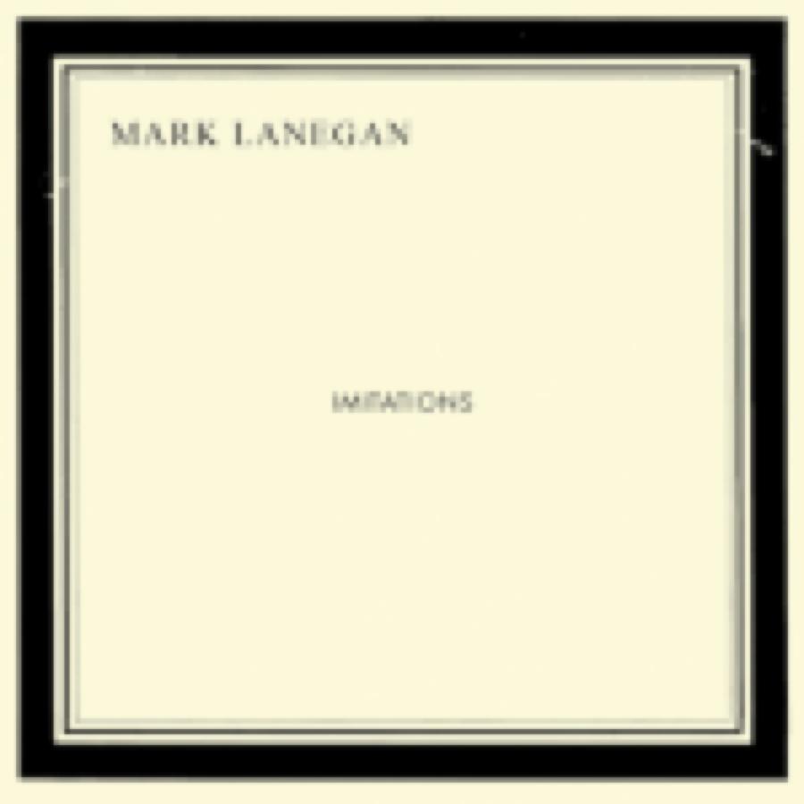 Mark Lanegan – Imitations