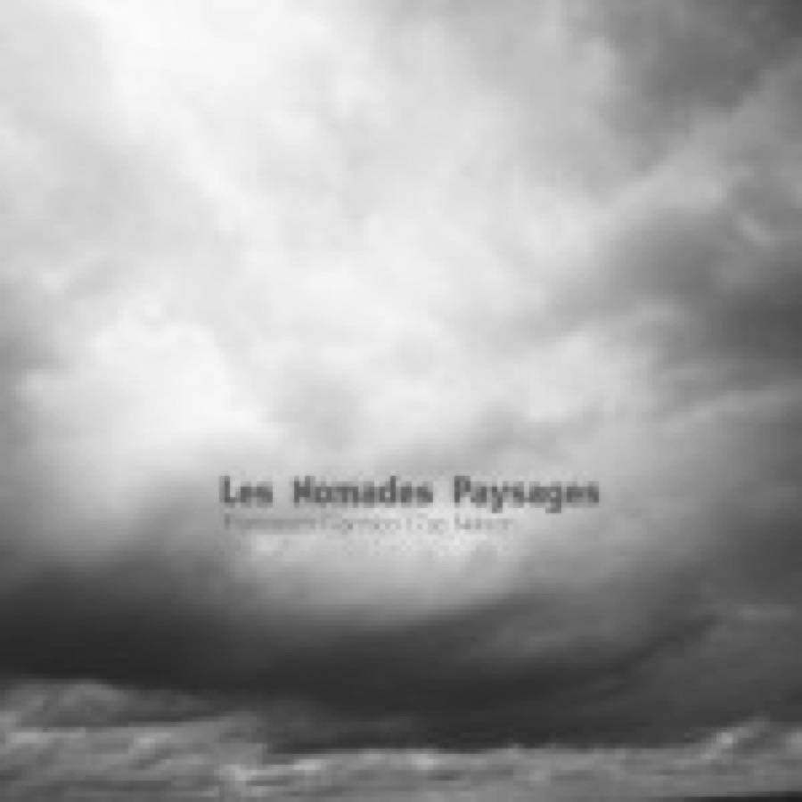 Francesco Giannico & Zac Nelson – Les Nomades Paysages