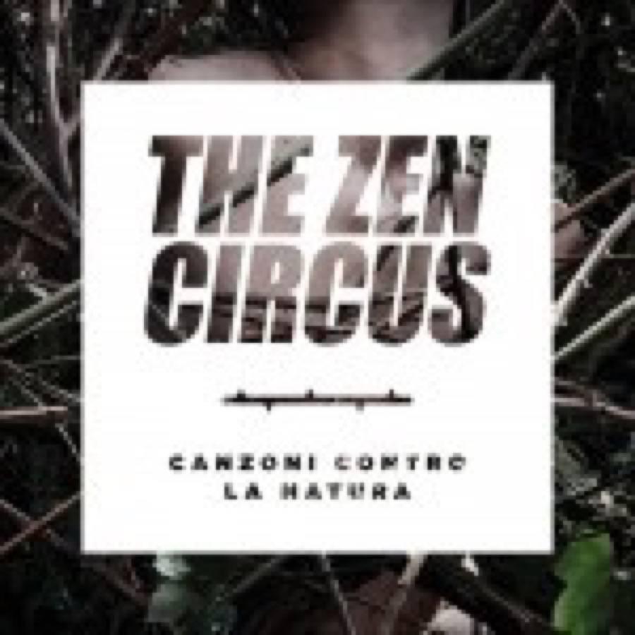 Zen Circus – Canzoni contro la natura