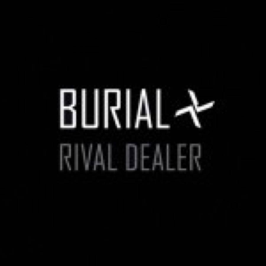 Burial – Rival Dealer