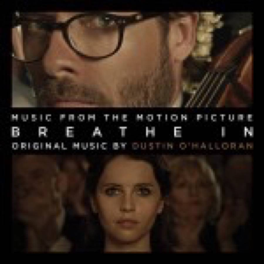 Dustin O'Halloran – Breathe In (Original Movie Score)