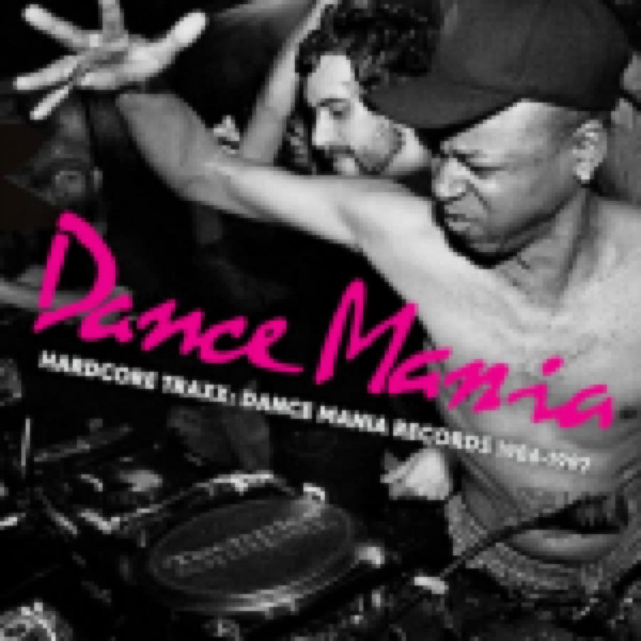 Hardcore Traxx: Dance Mania Records 1986-97