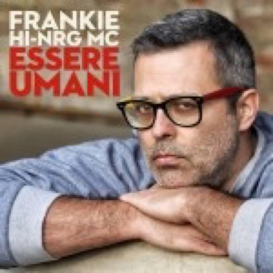 Frankie Hi Ngr Mc – Essere umani