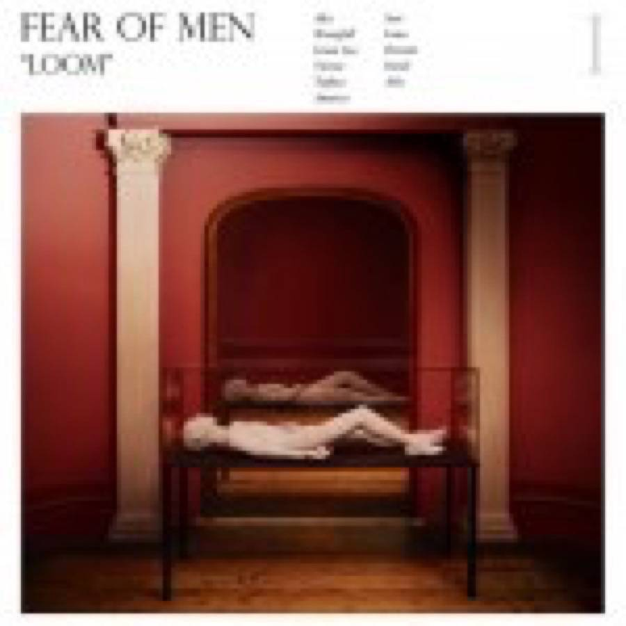 Fear Of Men – Loom