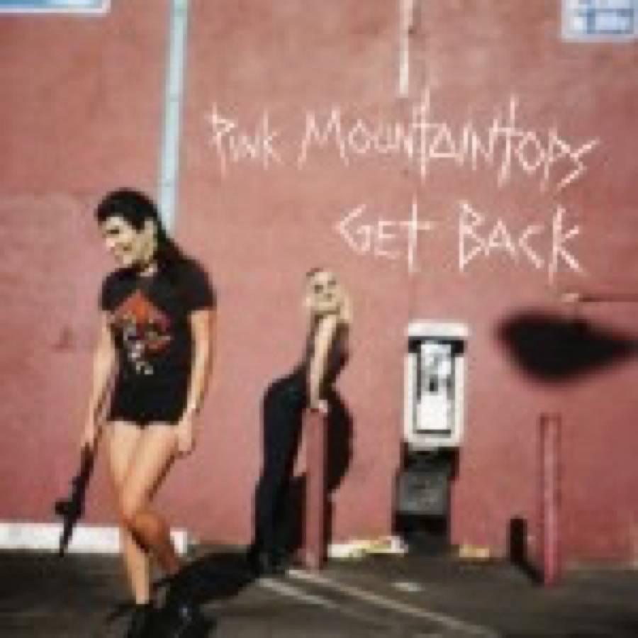 Pink Mountaintops – Get Back
