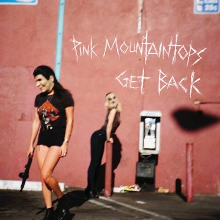 pink-mountaintops-get-back.jpg