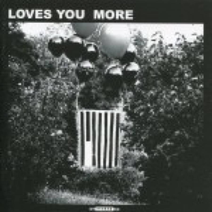 Loves You More