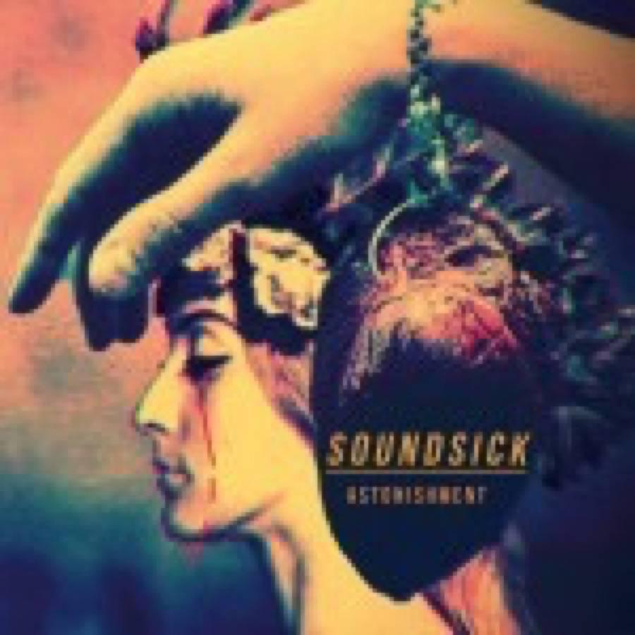 Soundsick – Astonishment