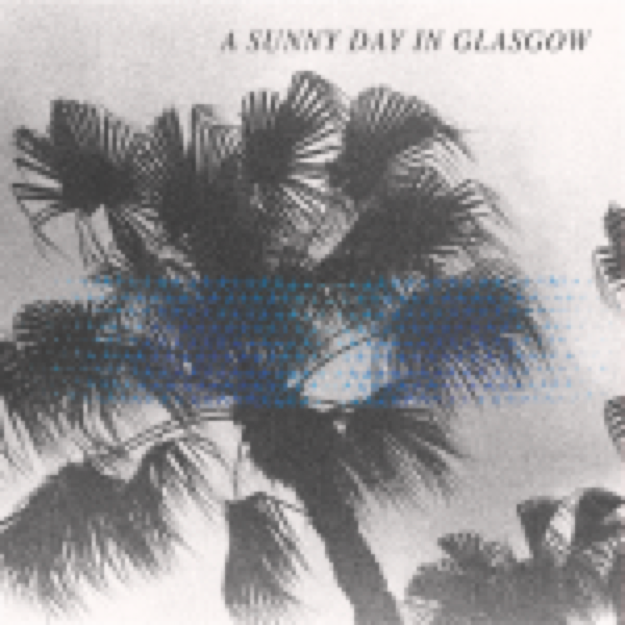 A Sunny Day In Glasgow – Sea When Absent
