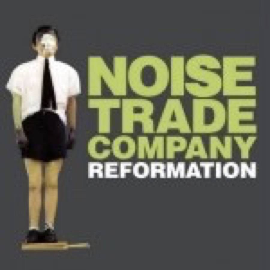 Noise Trade Company – Reformation