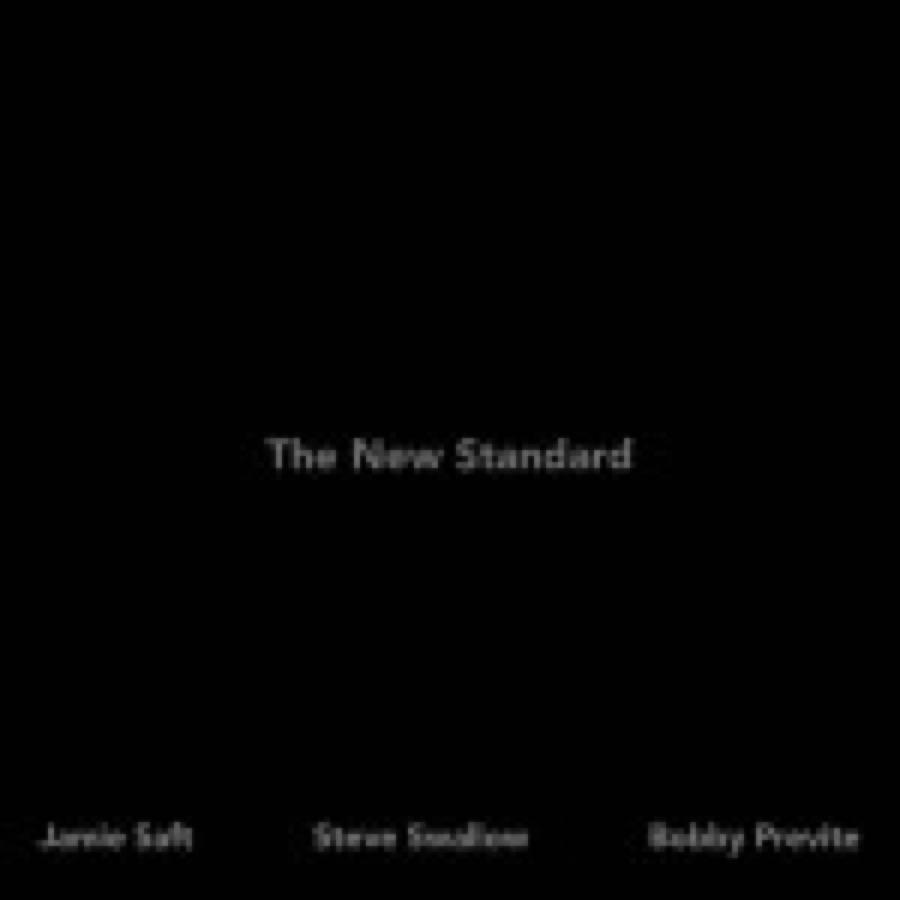 Jamie Saft – Steve Swallow – Bobby Previte – The New Standard