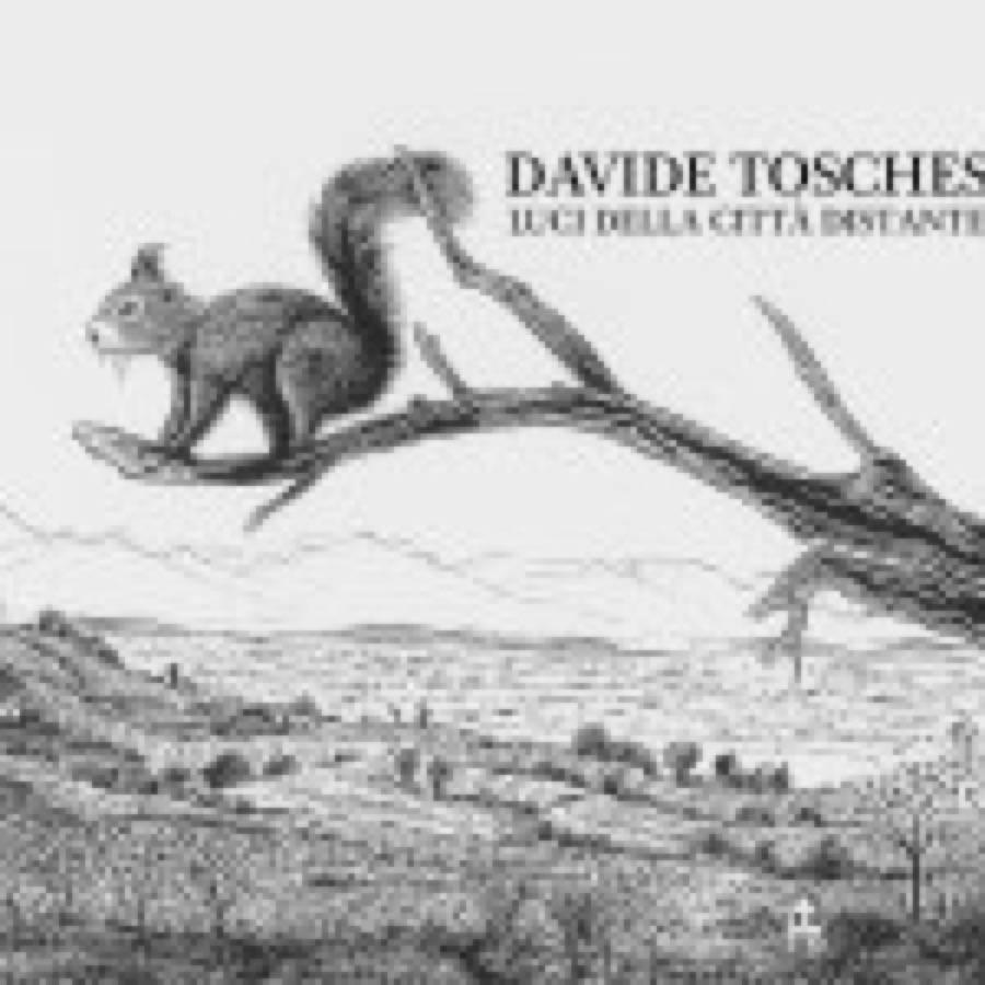 Davide Tosches – Luci della città distante