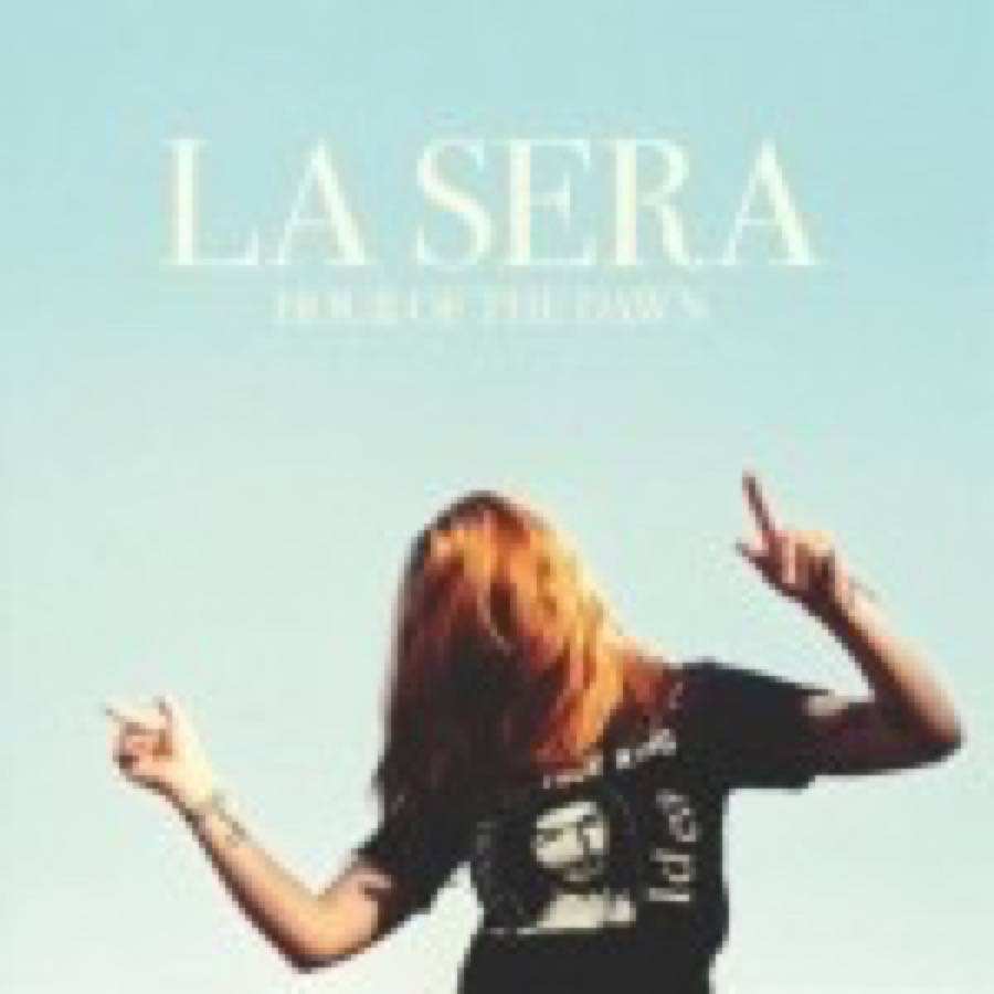 La Sera – Hour Of The Dawn