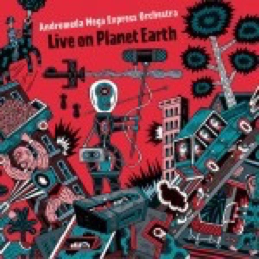 Andromeda Mega Express Orchestra – Live On Planet Earth